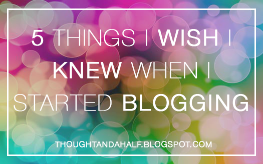 5 things wish i knew i started blogging
