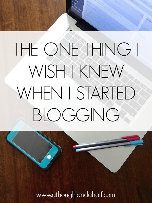 the one thing i wish i knew when i started blogging