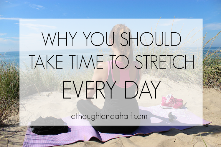 why you should take time to stretch every day