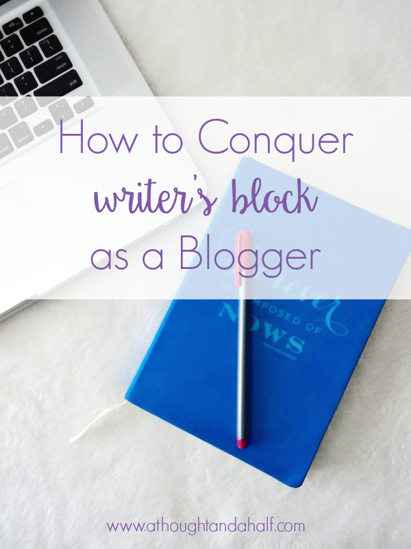 how to conquer writer's block as a blogger