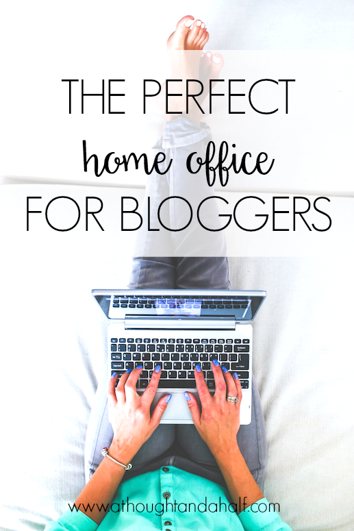 how to create the perfect home office for bloggers
