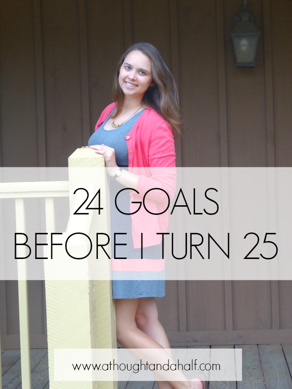 24 goals before i turn 25 | A Thought and a Half blog