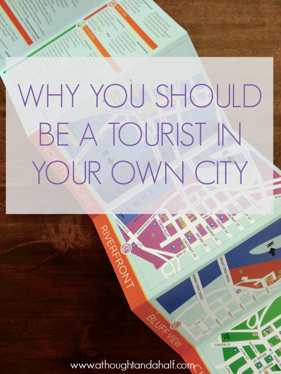 why you should be a tourist in your own city