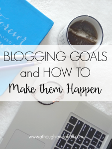 blogging goals and how to make them happen