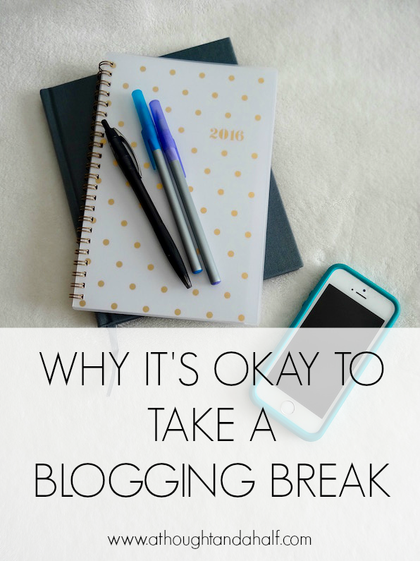 take a blogging break
