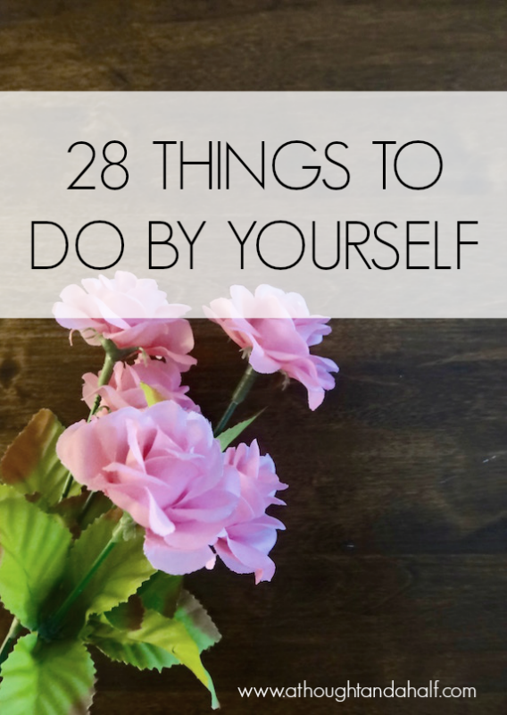 28 things to do by yourself