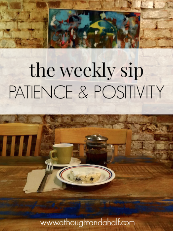 weekly sip patience and positivity
