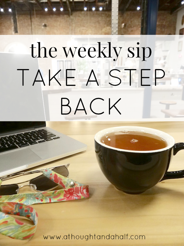 weekly sip take a step back