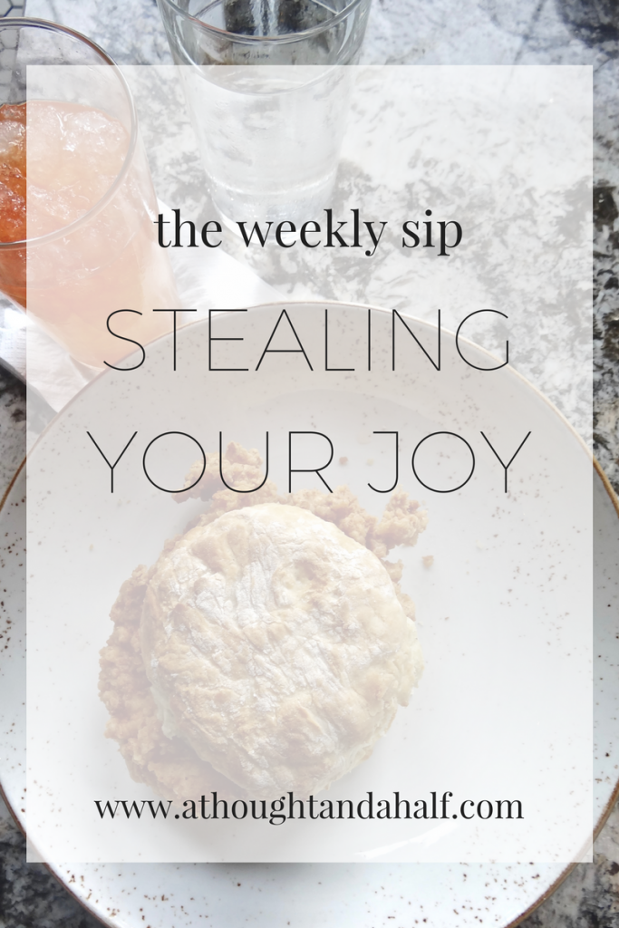 weekly sip stealing your joy