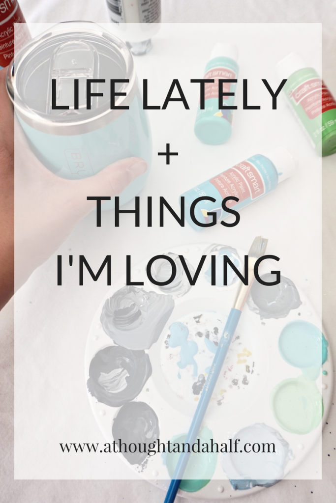 life lately things i'm loving