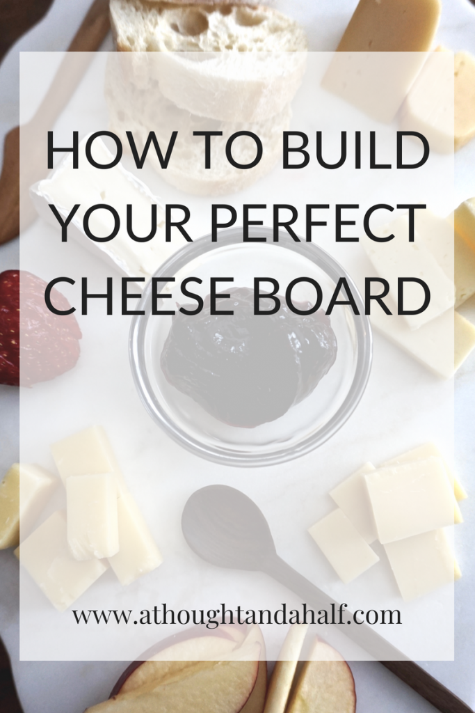 how to build your perfect cheese board